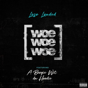 Woe Woe Woe (feat. A Boogie Wit da Hoodie) - Single Mp3 Download