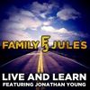 Live and Learn (feat. Jonathan Young) [Live] - Single, FamilyJules
