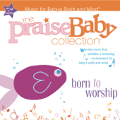 The Praise Baby Collection: Born to Worship