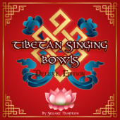 Tibetan Singing Bowls Deluxe Edition