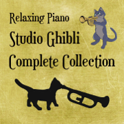 Relaxing Piano: Studio Ghibli Complete Collection - Cat Trumpet - Cat Trumpet