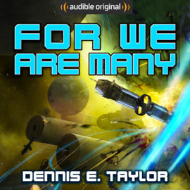 For We Are Many: Bobiverse, Book 2 (Unabridged) audiobook