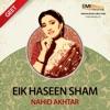 Eik Haseen Sham Nahid Akhtar