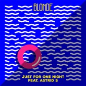 Blonde - Just For One Night (feat. Astrid S)