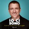 Io ci sono: Tre passi per trasformare la tua vita in un capolavoro - Roberto Cerè