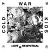 Love Is Re-Myxtical - Single, Cold War Kids