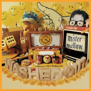 Mister Mellow – Washed Out