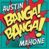 Banga! Banga! - Single, Austin Mahone