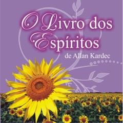 O livro dos Espíritos [The Book of Spirits] (Unabridged)