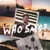 Who Says? - Single