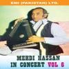 Mehdi Hassan In Concert Vol 6