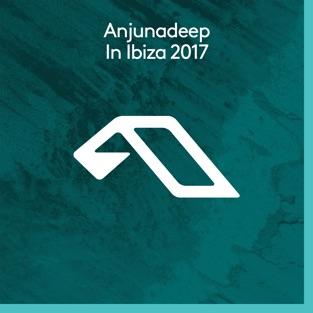 Anjunadeep in Ibiza 2017 – Various Artists