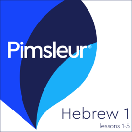 Pimsleur Hebrew Level 1 Lessons 1-5: Learn to Speak and Understand Hebrew with Pimsleur Language Programs audiobook