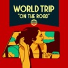 World Trip: On the Road