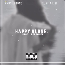 Happy Alone Feat Luke White Single By Andy Lemons On Apple Music