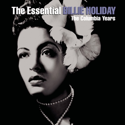 The Essential Billie Holiday - Billie Holiday album
