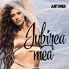 Iubirea Mea - Single, Antonia