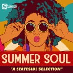 Summer Soul: A Stateside Selection