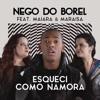 Esqueci Como Namora (feat. Maiara & Maraisa) - Single ジャケット画像