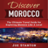 Joe Stanton - Discover Morocco: The Ultimate Travel Guide for Exploring Morocco Like a Local: Discover Travel Guides (Unabridged)