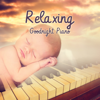 Relaxing Goodnight Piano: Best 25 Songs for Sleeping & Dreaming, Gentle Tones for Your Mind, Soft Music to Relax for Newborn, Beautiful Piano Jazz - Relaxing Piano Jazz Music Ensemble