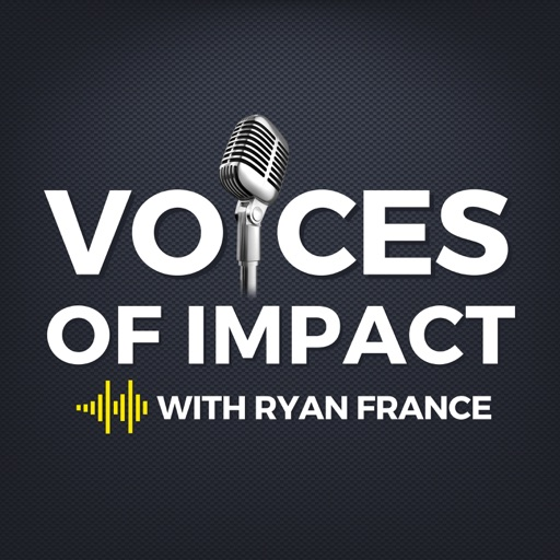Cover image of Voices of Impact with Ryan France