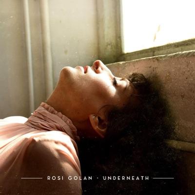 Underneath - Single - Rosi Golan