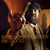 Be Good (Deluxe Edition) - Gregory Porter