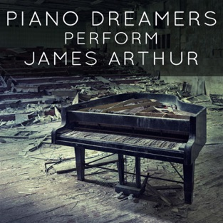 Piano Dreamers Perform James Arthur (Instrumental) – Piano Dreamers