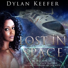 Lost in Space: One Lone Astronaut, One Lost Space Traveler, Two Ships Passing in the Night (Unabridged)