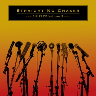 Six Pack, Vol. 3 – EP – Straight No Chaser