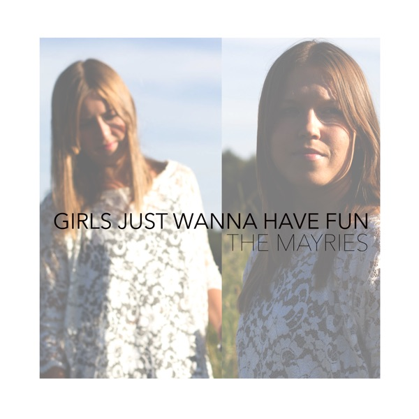 Girls Just Wanna Have Fun - Single