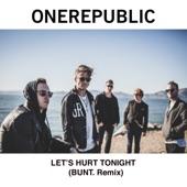 Let's Hurt Tonight (BUNT. Remix) - Single