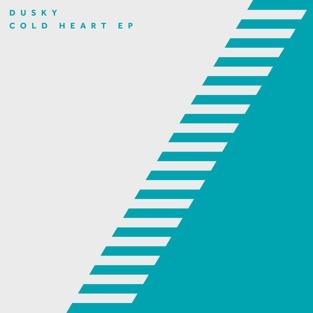 Cold Heart – EP – Dusky
