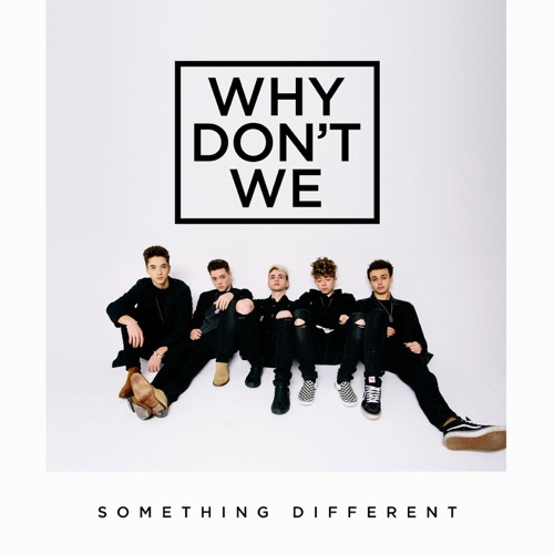 Why Don't We - Something Different