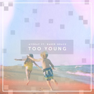 Too Young (feat. Baker Grace) - Single Mp3 Download