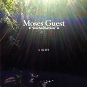 Moses Guest - Light out of Me