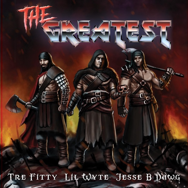 The Greatest (feat. Jesse B Dawg & Lil Wyte) - Single