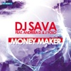 Money Maker (feat. Andreea D & J. Yolo) - Single, Dj Sava