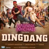 Ding Dang From Munna Michael Single