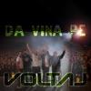 Da Vina Pe Voltaj - Single, Voltaj