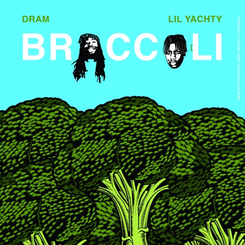DRAM - Broccoli (feat. Lil Yachty) - Single