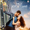Half Girlfriend Original Motion Picture Soundtrack