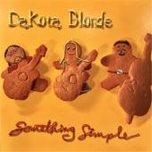 Dakota Blonde - Let the Mystery Be