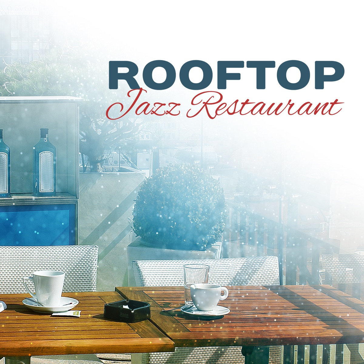 Rooftop Jazz Restaurant: Background Dinner Party Music, Cafe