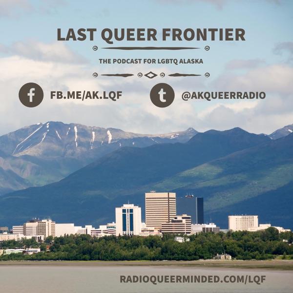 Last Queer Frontier – QueerMinded Radio