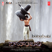 Baahubali - The Beginning (Original Motion Picture Soundtrack) - M. M. Keeravaani - M. M. Keeravaani