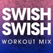 Swish Swish (Workout Mix)