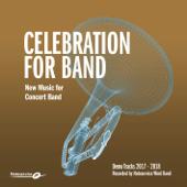 Celebration for Band - New Music for Concert Band - Demo Tracks 2017-2018