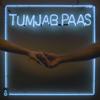 Tum Jab Paas - Prateek Kuhad